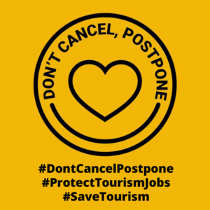 Please don't cancel, postpone - #DontCancelPostpone #ProtectTourismJobs #SaveTourism